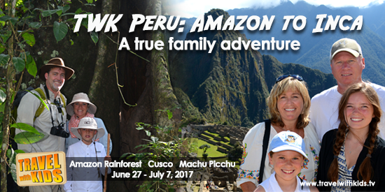 Travel With Kids Family Adventure tour to Peru: Summer 2017